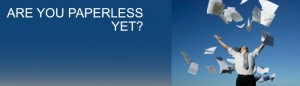 Are you paperless?